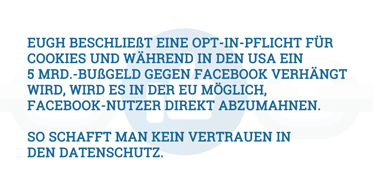 EuGH-Urteil zum Like-Button: Abmahnbare Opt-In-Pflicht bei Cookies und Social Media wird illegal
