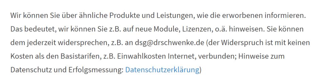 Sie müssen die Kunden bei der Erhebung über die Möglichkeit des Werbeversandes, deren Widerspruchsrecht und (in Deutschland) darüber informieren, dass keine Zusatzkosten entstehehen